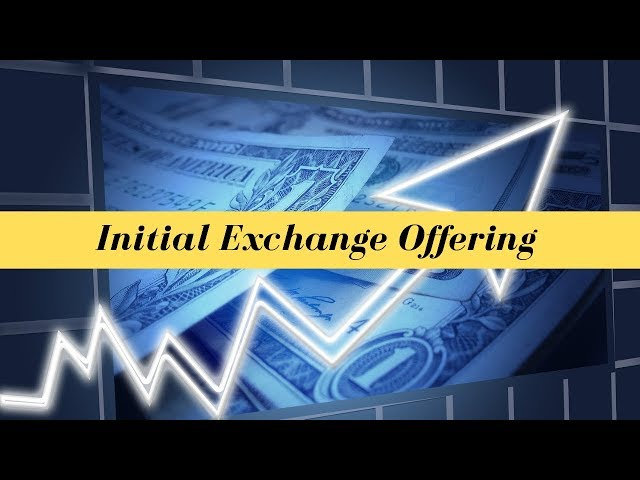 Initial Exchange Offering (IEO) - (UPDATED FOR 2020)