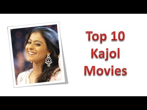 Top 10 Best Kajol Movies List