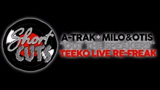 A-Trak Presents Short Cuts: Episode 6 - Out the Speakers (Teeko Live Re-Freak)