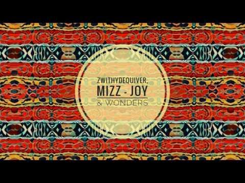 ZwithyDeQuiver, Mizz - Joy & Wonders (Main Mix)