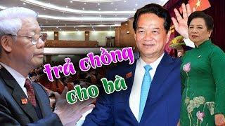 Hội nghị TW8 chưa khai mạc đã đổ bể,Ba Dũng dẫn vợ con Trần Đại Quang xông vào nghị trường đòi chồng
