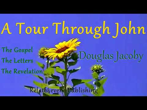 03 Jesus the Son of God from A Tour Through John by DouglasJacoby on Relate4ever