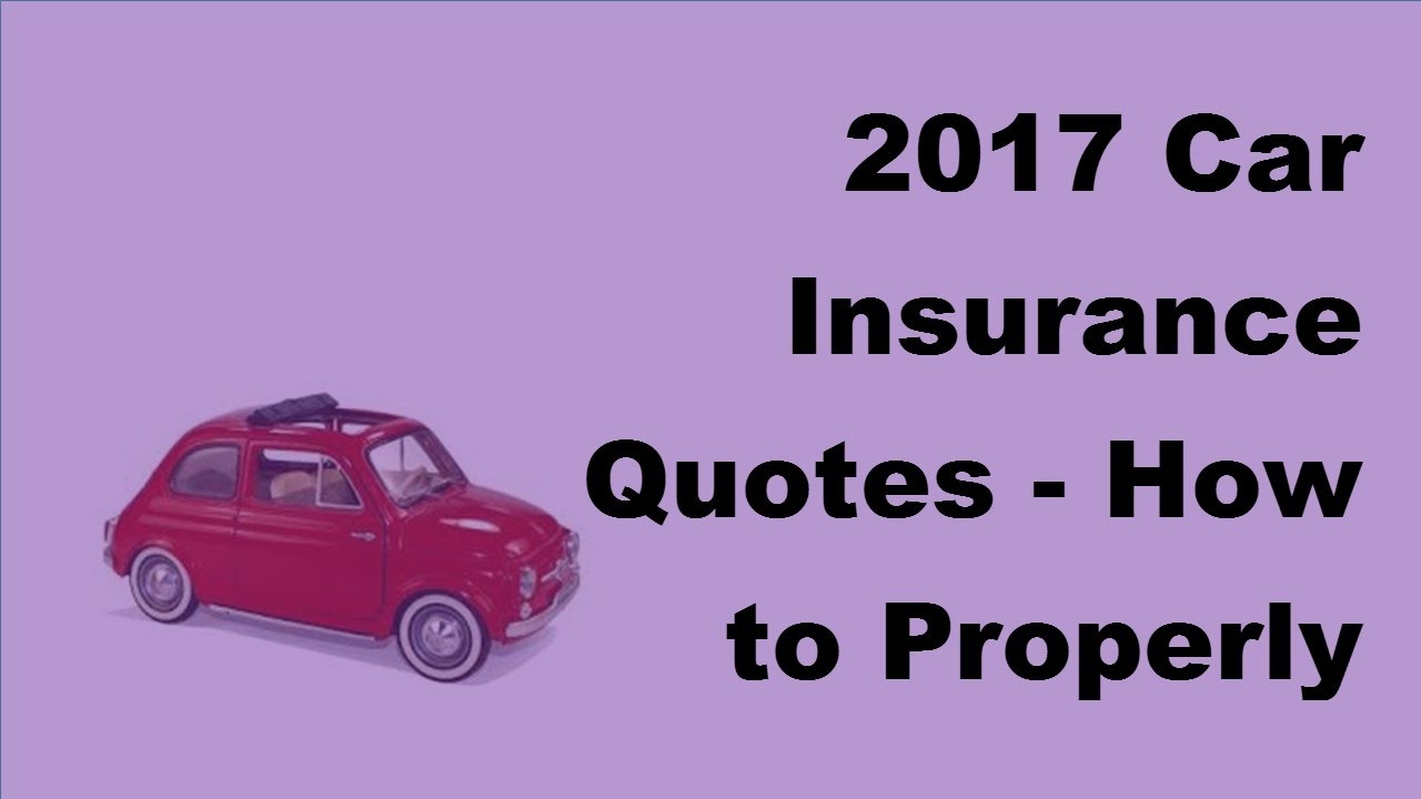 2017 Car Insurance Quotes | How to Properly Compare the ...
