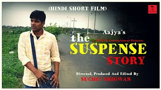 The Suspense Story | Hindi Short Film | Directed By - Suchit Shigwan | Aajya's | 2018