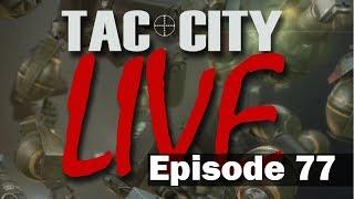Tac City Live Ep77 (FaceBook Live Rebroadcast)