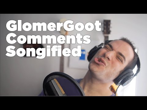 ♫ GlomerGoot Comments ♫ | Song A Day #2132
