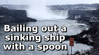 Bailing out a Sinking Ship with a Spoon