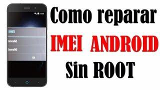 Como reparar el IMEI de android | SIN ROOT | FACIL Y RAPIDO