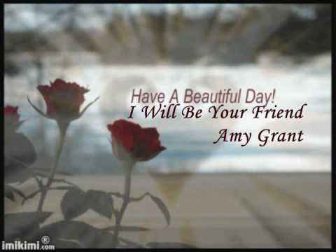 I'll Be Your Friend-Amy Grant [with Lyrics] - YouTube