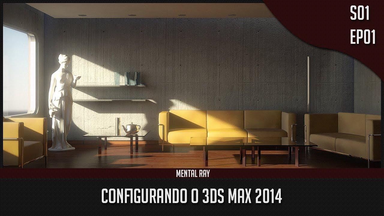 Tutorial Mental Ray Configurando O 3ds Max 2014 Youtube