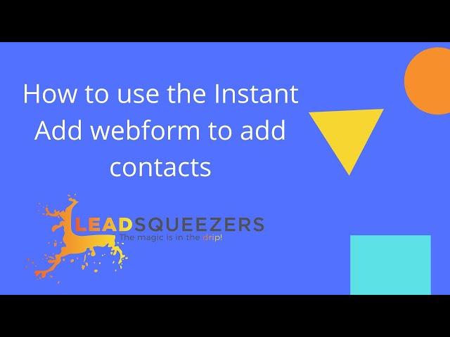 Lead Squeezers   How to use the instant add form to add contacts