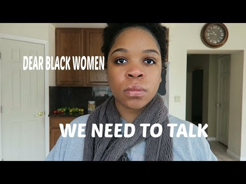 DEAR BLACK WOMEN... This video may offend some people🤷🏾♀️