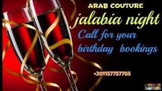 ARAB COUTURE (Jalabia Night) Cairo 2013