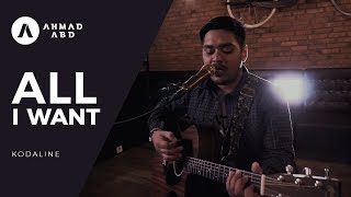 All I want - Kodaline (Ahmad Abdul acoustic cover)