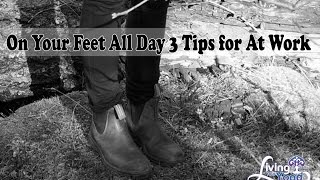 3 Tips for being on your feet all day at work
