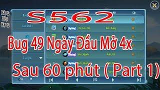 #VLTKM Bung Cấp 49 Trong Vòng 60p Ngày Đầu Mở 4x S562 (Part1)