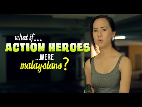 What If Action Heroes Were Malaysians?