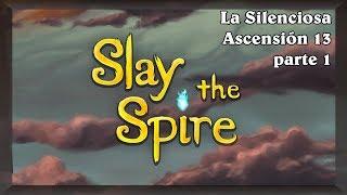 [Slay the Spire] La Silenciosa Ascensión 13
