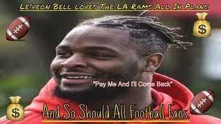 The LA Rams Go All In And Leveon Bell Approves?