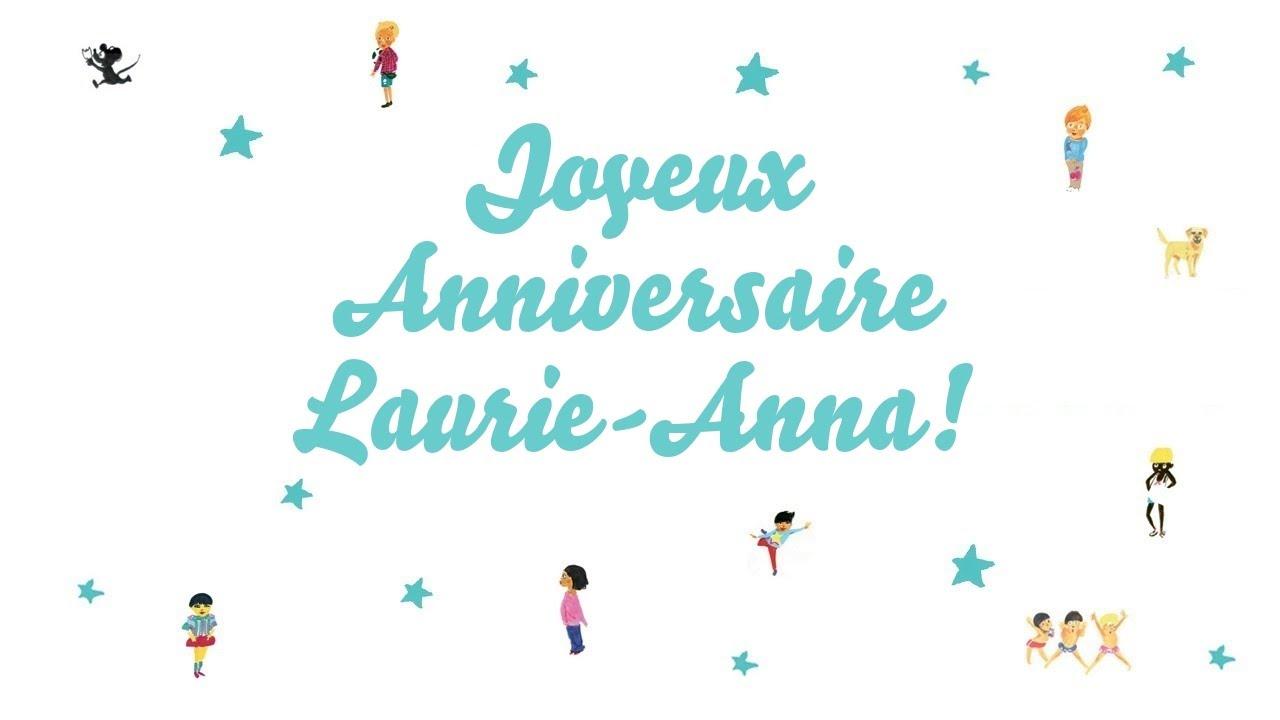 Joyeux Anniversaire Anna.Joyeux Anniversaire Laurie Anna