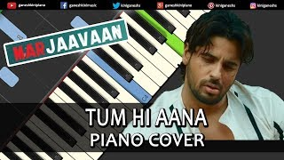 Tum Hi Aana Song Marjaavaan | Piano Cover Chords Instrumental By Ganesh Kini