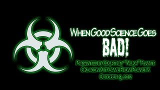 When Good Science Goes Bad!
