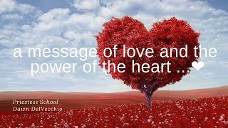 a message of love and the power of the heart ...