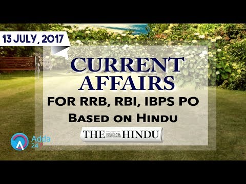 CURRENT AFFAIRS | THE HINDU | RRB, IBPS | 13thJuly 2017 | Online Coaching for SBI IBPS Bank PO