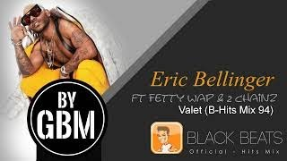 Eric Bellinger ft Fetty Wap & 2 Chainz - Valet (by GBM Oficial) [B-Hits Mix 94]