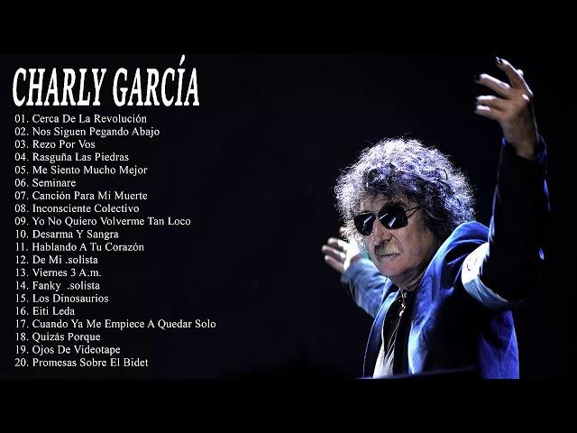 Charly García Exitos Sus Mejores Canciones Charly García