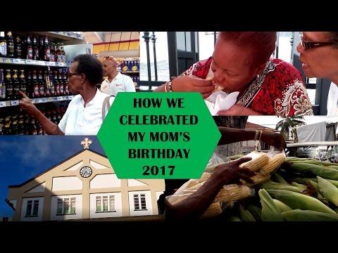 Celebrating My Mother's Birthday🎂 In Trinidad & Tobago 2017 | ✈Travel Vlog