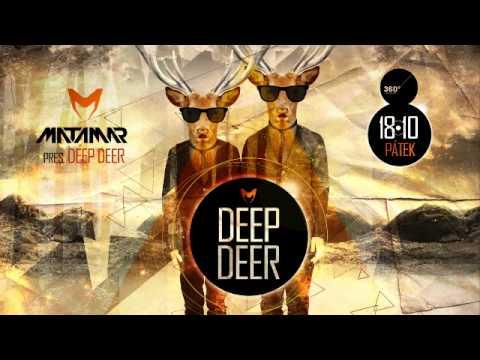 MATAMAR pres. Deep Deer - Live @ 360° Lounge Bar, Prague - 18.10.2013