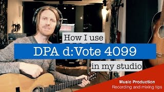 Using DPA Microphone D:vote 4099 in the studio - Review