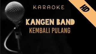 Kangen Band - Kembali Pulang   Karaoke