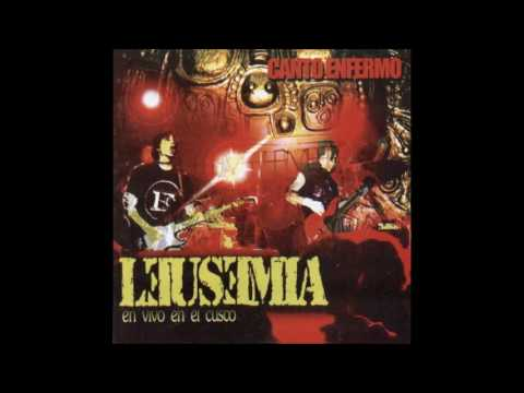 Leusemia - Canto Enfermo (En cuzco)