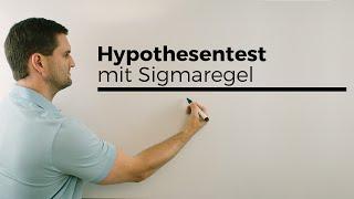 Hypothesentest mit Sigmaregel, Sigmaumgebung, einseitig, Stochastik | Mathe by Daniel Jung
