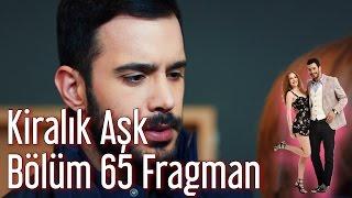 Kiralık Aşk 65. Bölüm Fragman