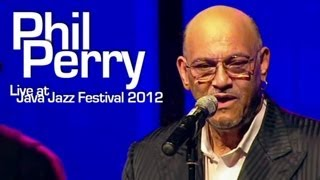 "Phil Perry ""If Only You Knew"" Live at Java Jazz Festival 2012"