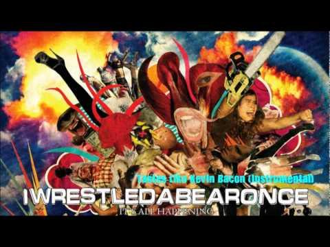 Iwrestledabearonce - Tastes Like Kevin Bacon (Instrumental)