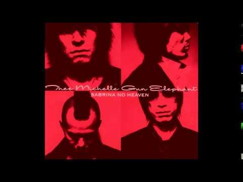Thee Michelle Gun Elephant - Sabrina no Heaven [Full Album]