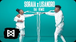 Soraia x Lisandro  Bai (Remix)