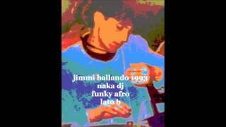 Jimmy ballando  - funky afro 1993 -  Naka dj - lato b