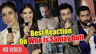 Who Is Sanjay Dutt ? | Best Reaction Of Ranbir, Sonam, Dia, Manisha | Sanju Official Trailer Launch