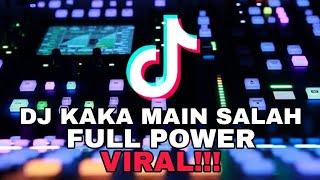DJ KAKA MAIN SALAH / LAGU TIK TOK VIRAL    FULL BASS