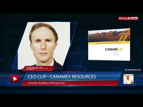 CEO Clip with Canamex Resources - CSQ: Building a Mining House...