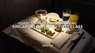Singapore Airlines First Class Sq002 Sin-hkg Flight Report - 2015 Feb