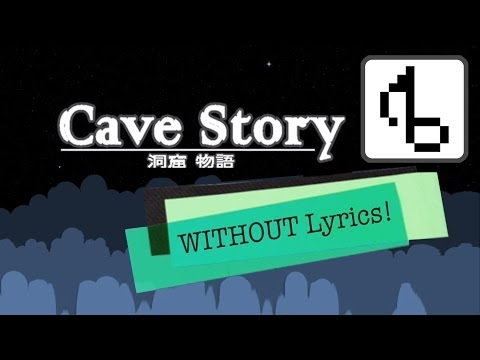 Cave Story WITHOUT LYRICS Title Theme Remix  brentalfloss