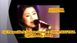 Cici Paramida :  CINTA SEGI TIGA -- Cipt  Rhoma Irama -- Soneta Live Show 1,069