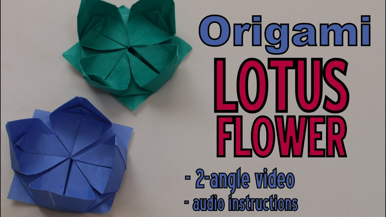 Origami How To Make A Lotus Flower 2 Angle Video Audio