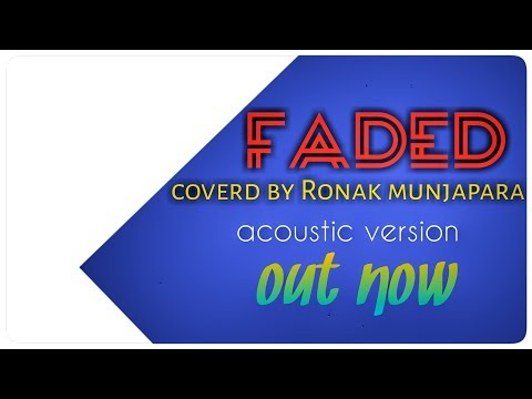 faded-coverd-by-ronak-munjapara-|-alan-walker-|-faded-new-singer-|-acoustics-version